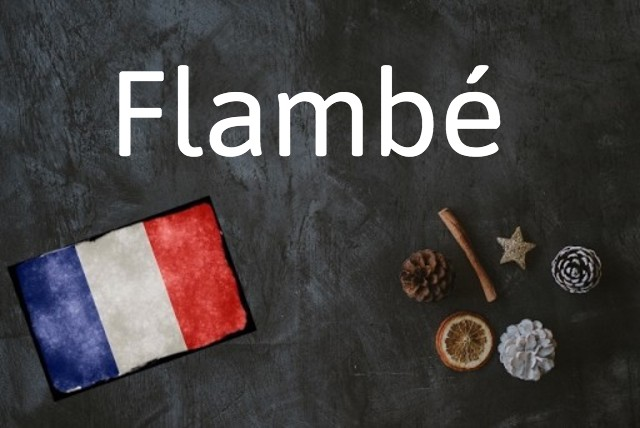 French word of the day: Flambé