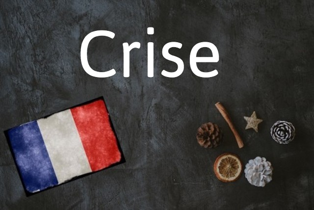 French word of the day: Crise
