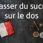 French phrase of the day: Casser du sucre sur le dos