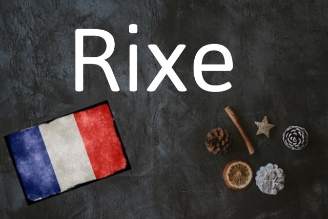 French word of the day: Rixe