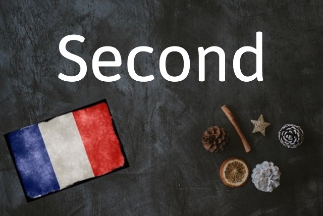 French word of the day: Second
