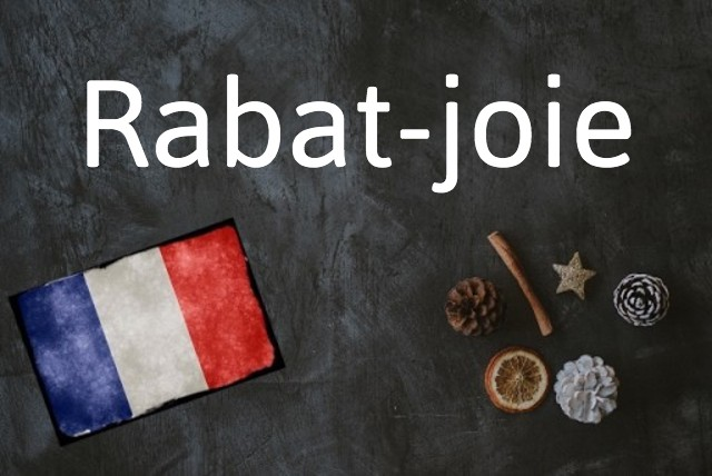 French word of the day: Rabat-joie