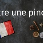French expression of the day: Être une pince
