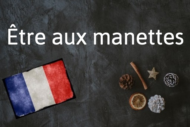 French phrase of the day: Être aux manettes