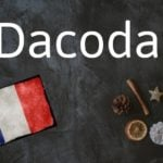 French word of the Day: Dacodac