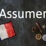 French word of the day: Assumer