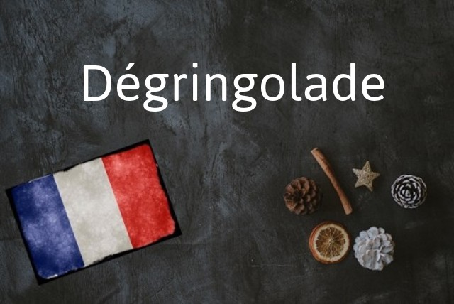 Word of the day: Dégringolade