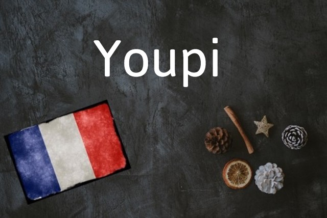 French word of the day: Youpi