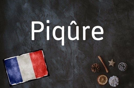Word of the day: Piqûre