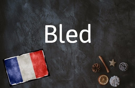 French word of the day: Bled