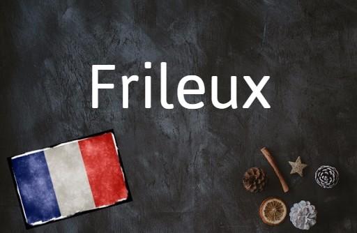 French word of the day: Frileux