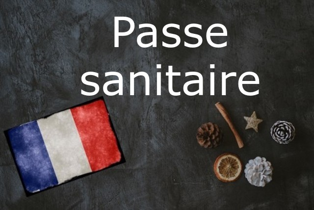 French word of the Day: Passe sanitaire