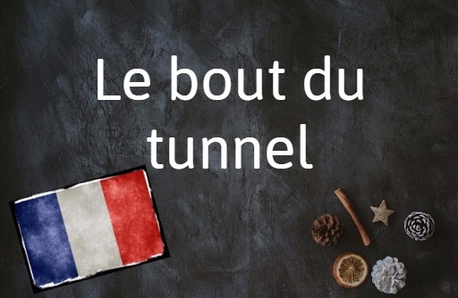 French phrase of the Day: Le bout du tunnel