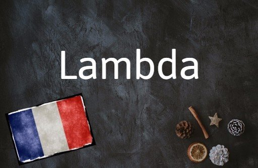 French word of the day: Lambda