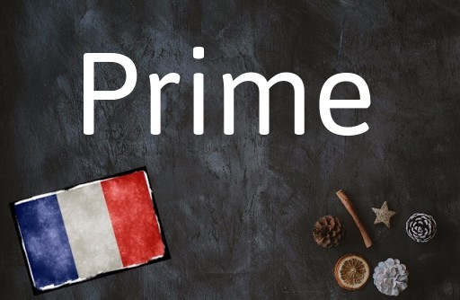 French word of the Day: Prime