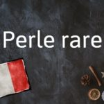 French phrase of the day: Perle rare
